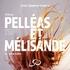 Debussy: Pelleas et Melisande (Blu-ray)