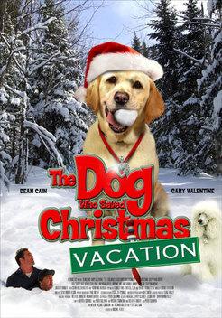 The Dog Who Saved Christmas.The Dog Who Saved Christmas Vacation 2010